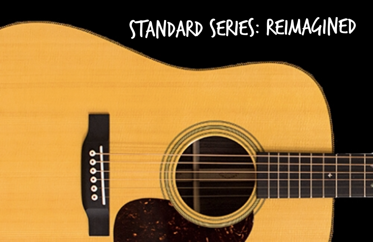 Martin Standard Series - Reimagined