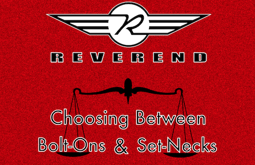 Choosing Between Bolt-Ons and Set-Necks