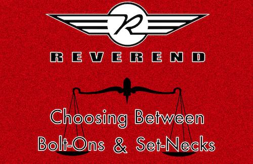 Choosing Between Bolt-Ons and Set-Necks