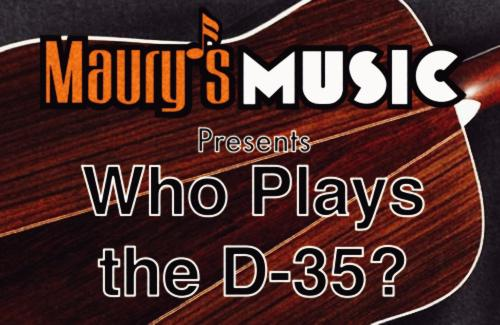 Who played the Martin D-35?