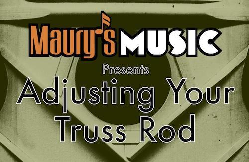 Adjusting Your Truss Rod