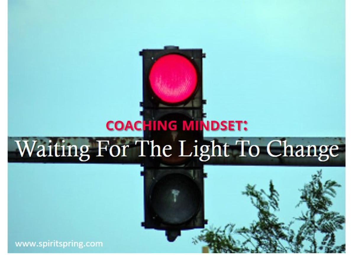 Coaching Mindset: Waiting For The Light To Change