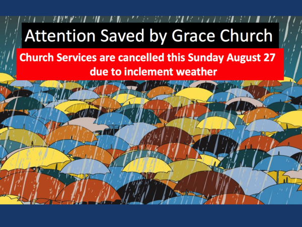 All Services Are Cancelled For Sunday August 27
