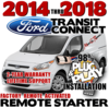 Ford Transit Connect Plug Play Remote Starter Alarm