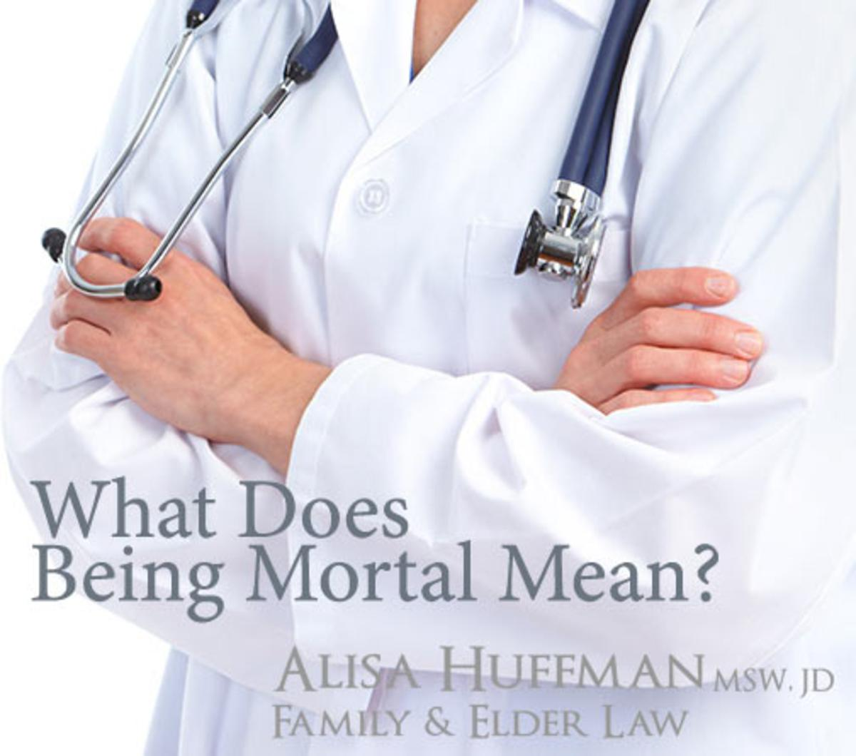 What Does Being Mortal Mean? (Part 2)