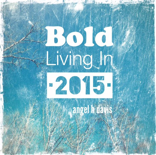 Bold Living In 2015