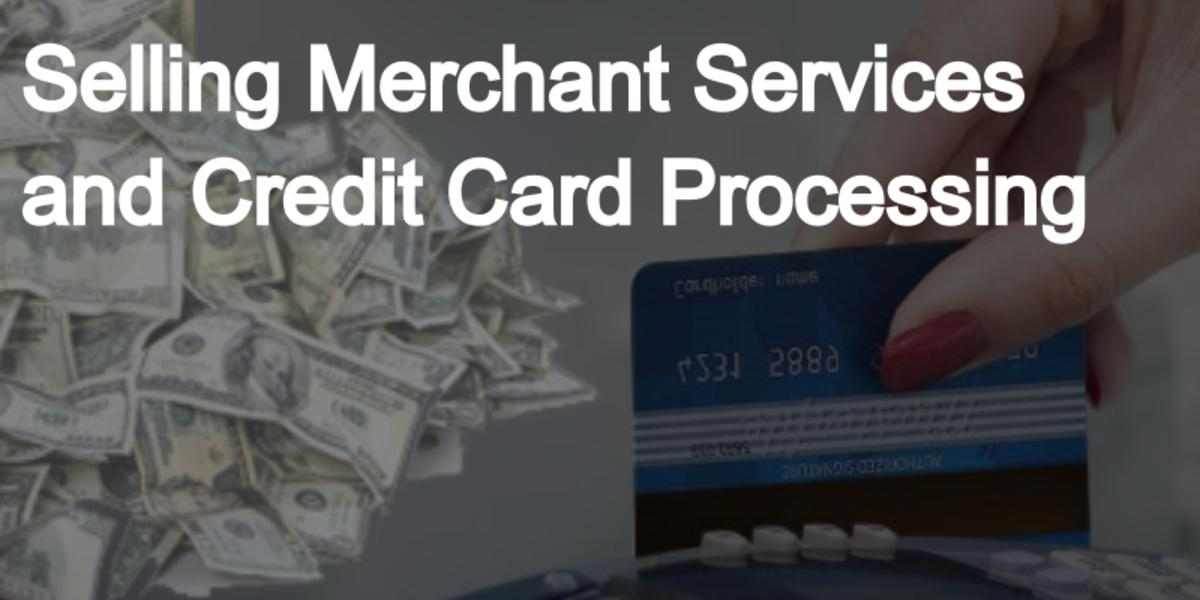 Start Selling Merchant Services and Credit Card Processing