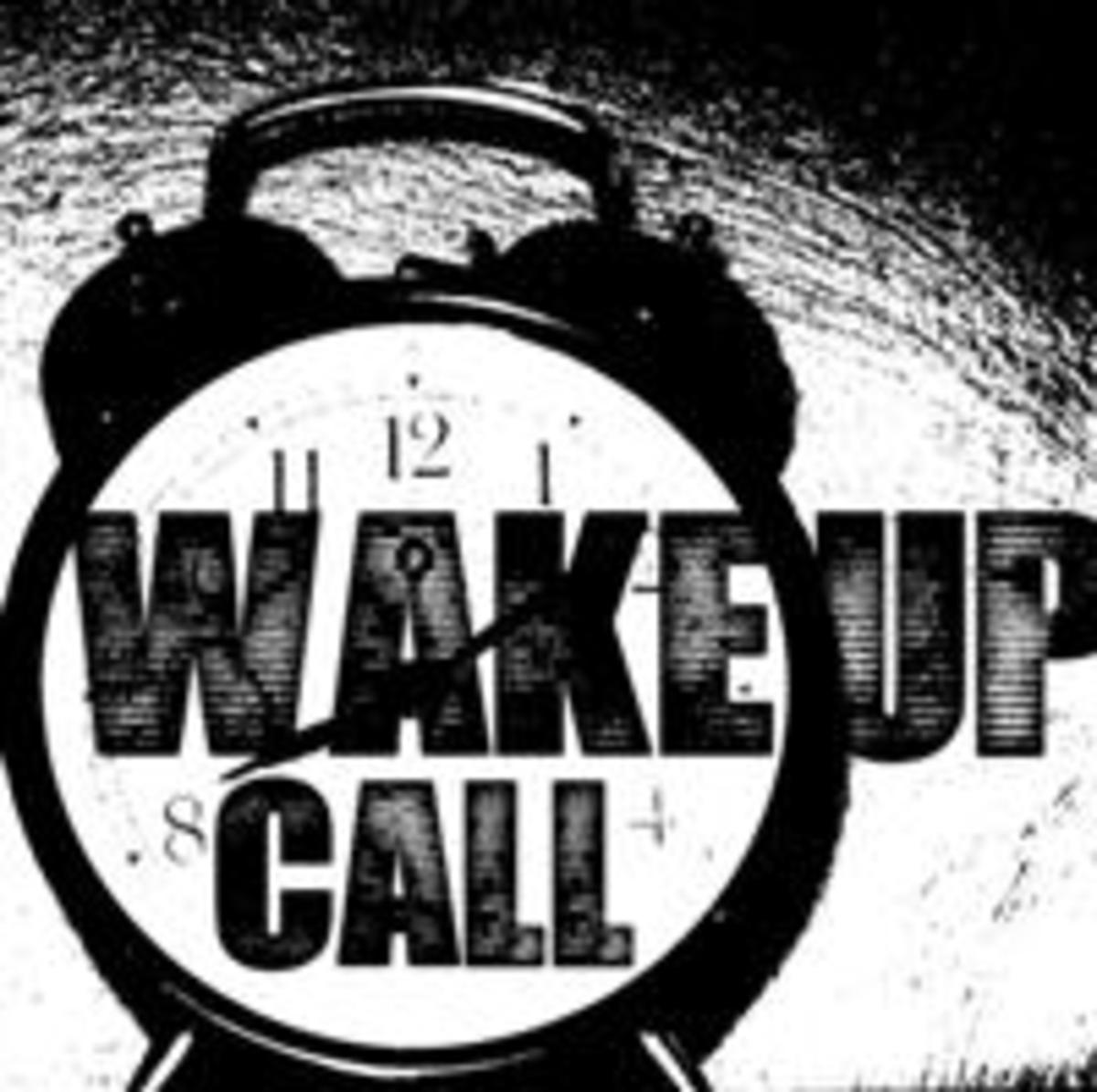 A Wake Up Call