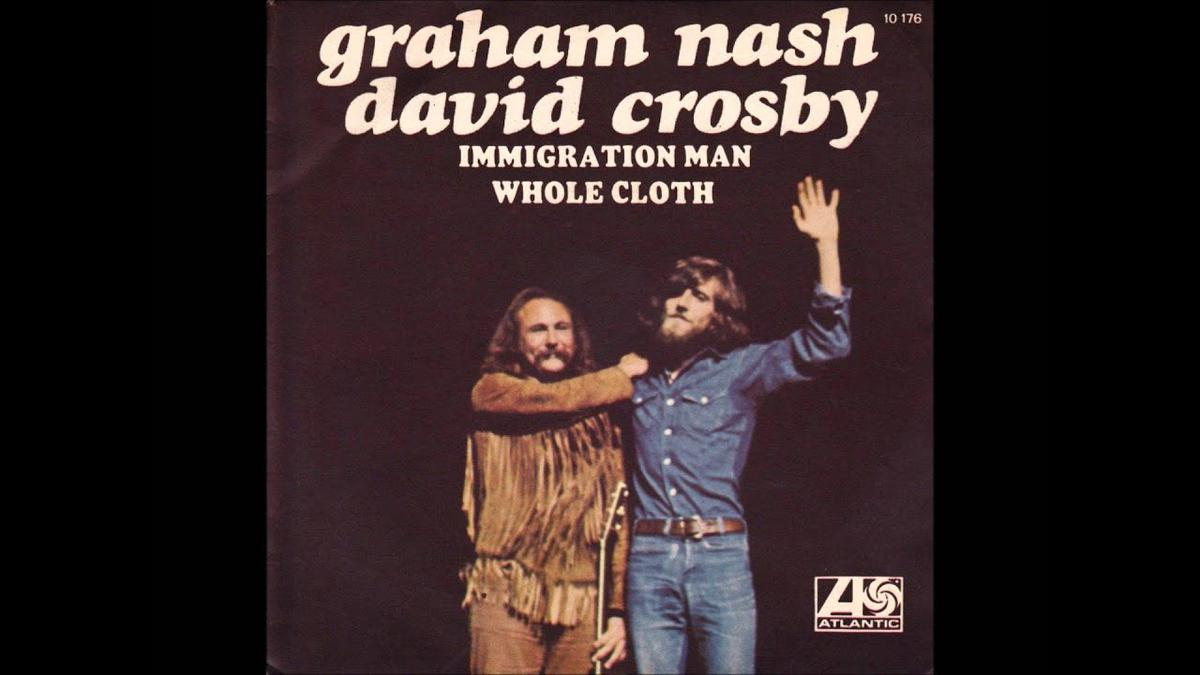 Immigration Man (1972... still relevant in 2020....)  Crosby & Nash