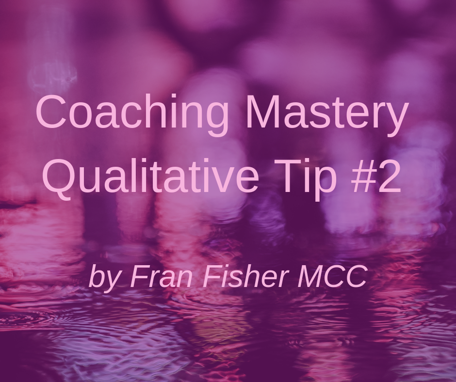 Coaching Mastery Qualitative Tip #2