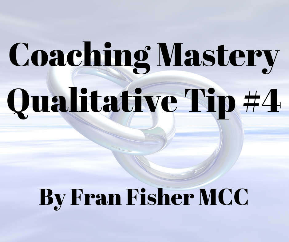 Coaching Mastery Qualitative Tip #4