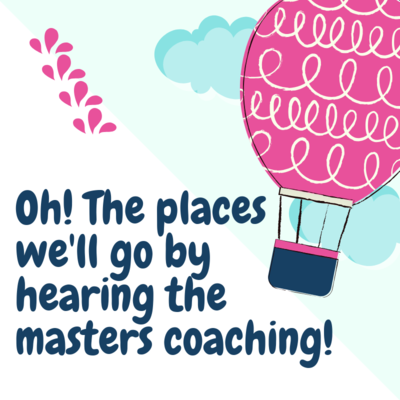 The Places We Go By Hearing the Masters Coachng!