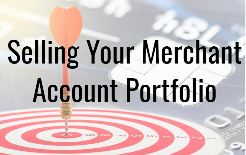 How to Sell Your Merchant Account Portfolio