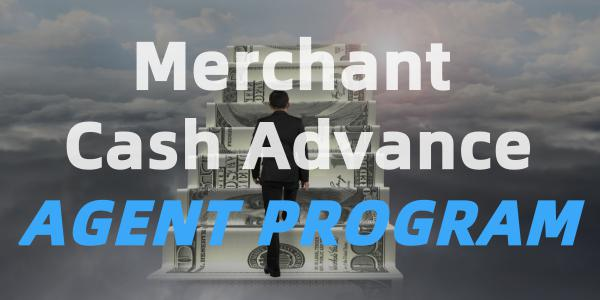 Merchant Cash Advance: ISO Agent Broker Program
