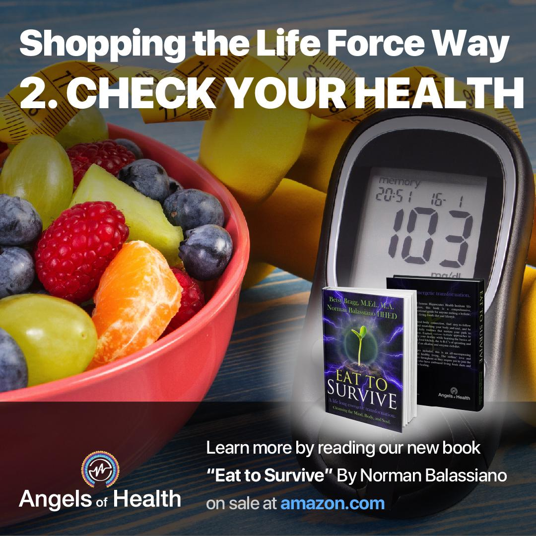 Shopping the Life Force Way: 2.Check your health