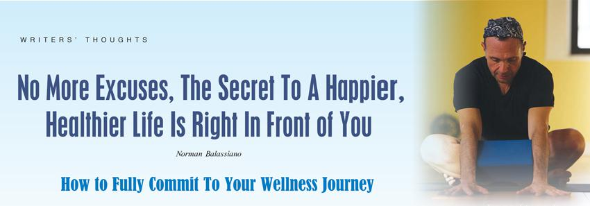 No More Excuses, The Secret To A Happier, Healthier Life Is Right In Front of You