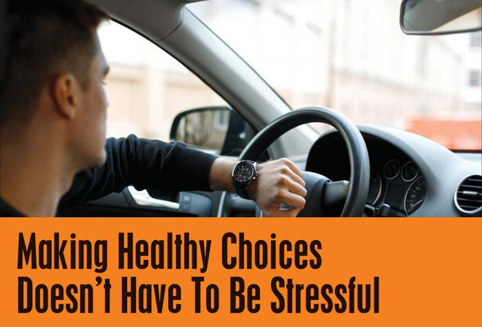 Making Healthy Choices Doesn't Have To Be Stressful