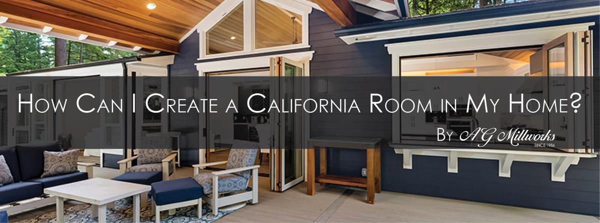 How Can I Create a California Room in My Home?