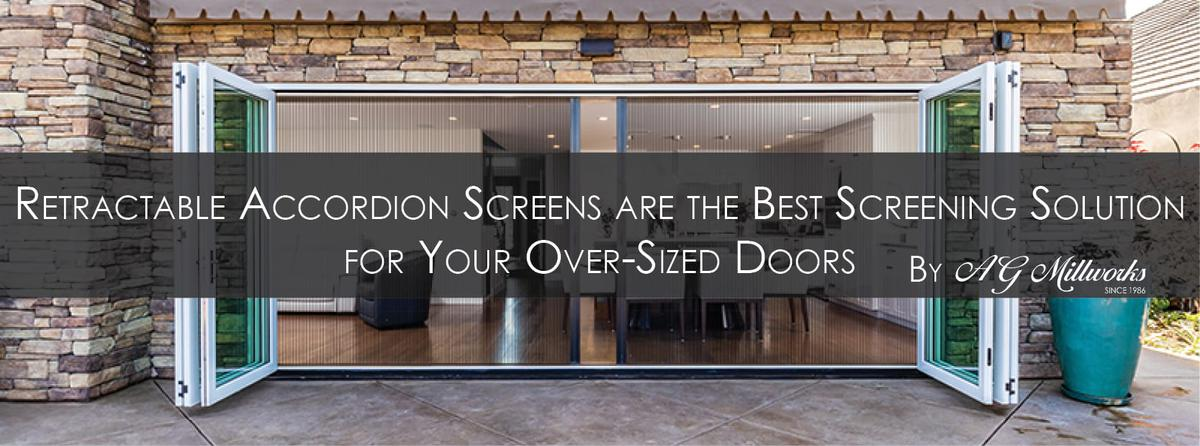 Retractable Accordion Screens are the Best Screening Solution for Your Over-Sized Doors