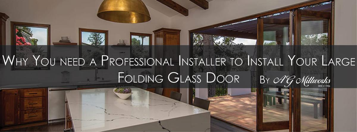 Why You Need a Professional Installer to Install Your Large Folding Glass Door