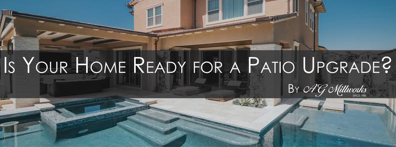 Is Your Home Ready for a Patio Upgrade?