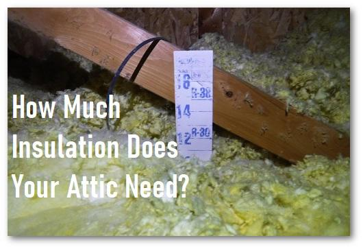 How Much Insulation Do You Need in Your Attic in 2021?