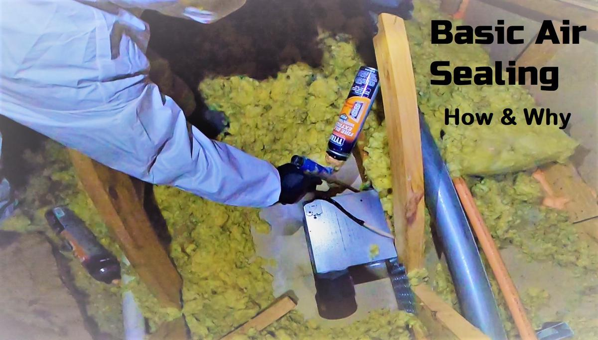 How to Air Seal Your Attic & Why it is Important-The Basics