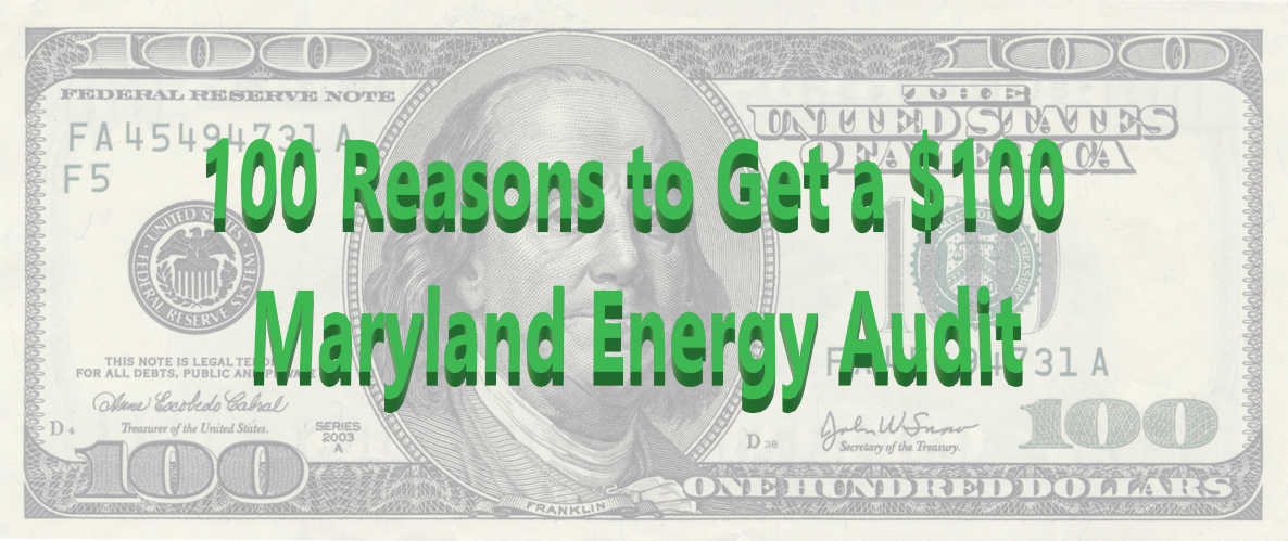 100 Reasons to Get a $100 Maryland Home Energy Audit