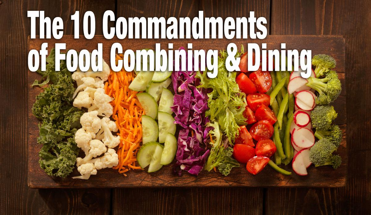 The 10 Commandments of Food Combining & Dining