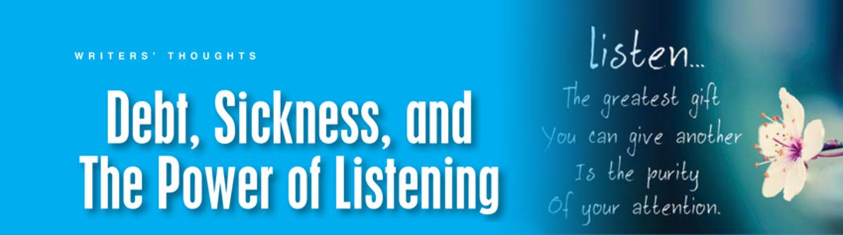 Debt, Sickness, and the Power of Listening