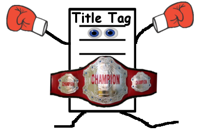 How To Be a Title Tag Champ