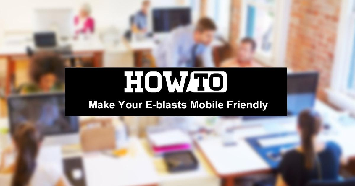 How to Make Your Eblast Mobile Friendly